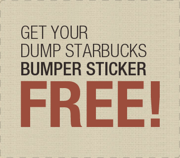 Get Your Dump Starbucks Bumper Sticker Free!